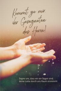 Kommt zu mir, ihr Gesegneten des Herrn